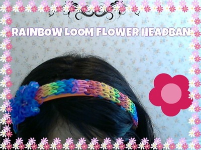 Rainbow Loom: flower headband ( one loom)
