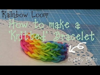 Rainbow Loom Kitted bracelet tutorial-Original
