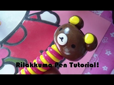 Rilakkuma Polymer Clay Pen Tutorial!!! Super Kawaii!