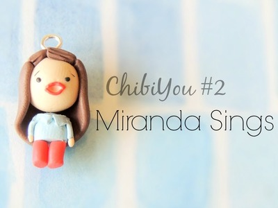 ChibiYou #2 Miranda Sings ♥ Polymer clay tutorial