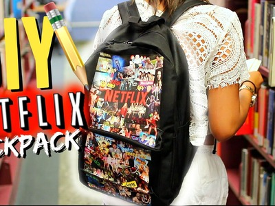 DIY: NETFLIX BACKPACK for Back To School