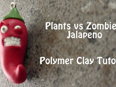 Jalapeno - Plants vs Zombies - Polymer Clay Tutorial