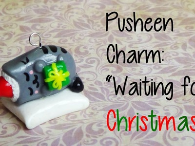♡ Pusheen Waiting for Christmas CHARM! ♡- Polymer Clay Tutorial {Christmas Month #2}