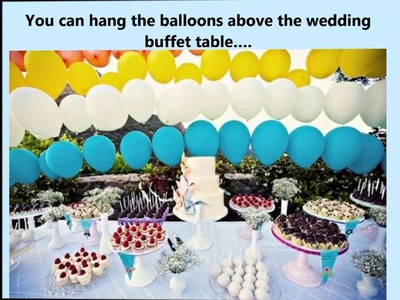 Wedding Buffet Ideas: Using balloons for buffet table decorations