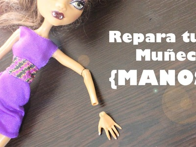 Cómo restaurar o reparar las [MANOS] articulaciones de tus muñecas Monster High y Ever After High