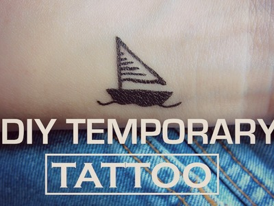 DIY Temporary Tattoo - The Sailboat