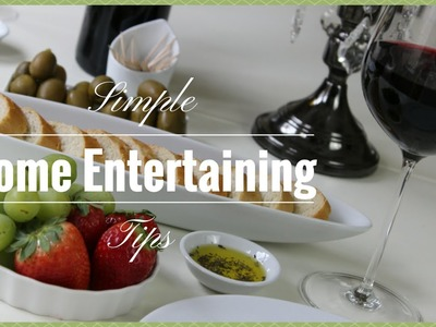 HOME ENTERTAINING:  Simple Home Entertaining Tips