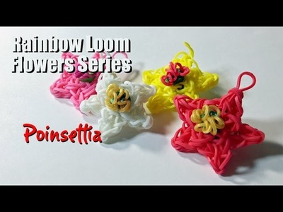 Rainbow Loom Flowers Series: Poinsettia (The Christmas Flower)