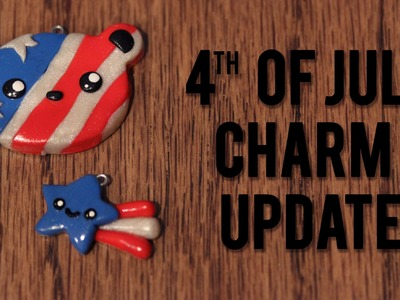 4th of July Charm Update!