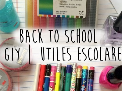 Back To School: COMO PERSONALIZAR TUS UTILES? | DIY: SCHOOL SUPPLIES