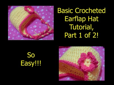Basic Crocheted Earflap Hat Tutorial, Part 1 of 2! (Easy)(Newborn)