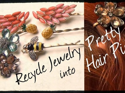 DIY Fashion ♥ Recycle Jewelry into Pretty Hair Pins