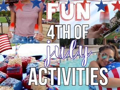 Fun 4th of July Activities! Treats, DIY's, Outfits + More!