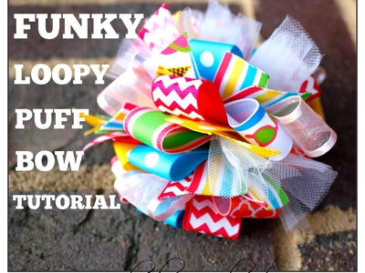Funky Loopy Puff Bow Tutorial - Hairbow Supplies, Etc.