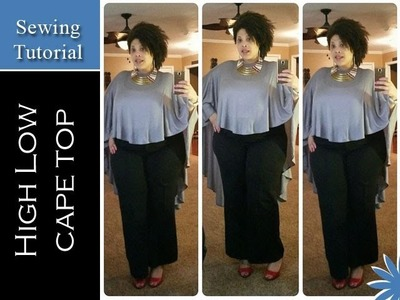 High-Low Circle Cape Top - Sewing Tutorial