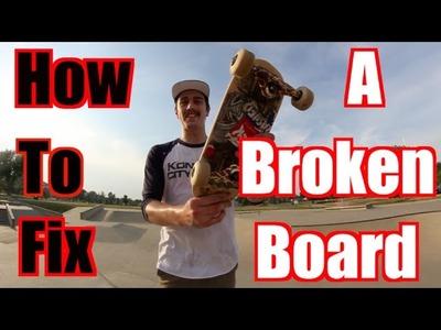 How To Fix Broken Skateboard!