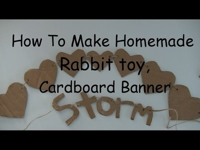 How to Homemade Rabbit Toy, Cardboard Banner