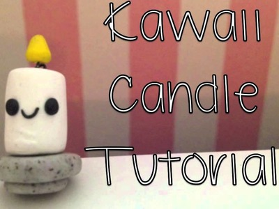 Kawaii Candle Tutorial!