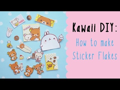 Kawaii DIY: How to make Sticker Flakes!