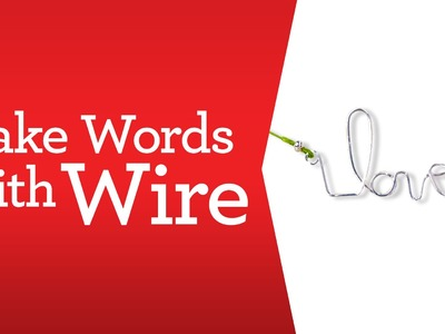 Make Words with Wire | Bead Basics | Michaels