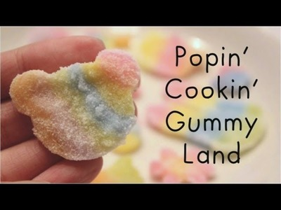 Popin' Cookin' Gummy Land!
