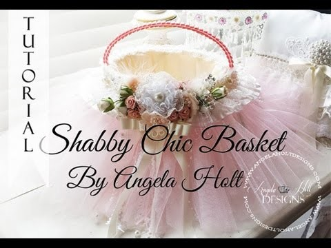 Shabby Chic Basket Tutorial LONG TUTORIAL FOR SALE!