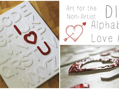 DIY: Alphabet Love ♡ {Art for the Non-Artist} ♡ Jessica Joaquin