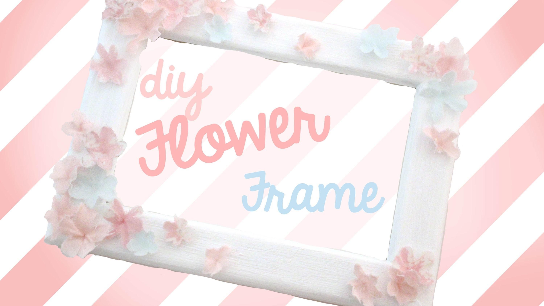 DIY- Cute Flower Frame :3