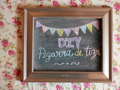 DIY Pizarra de Tiza. DIY Chalkboard