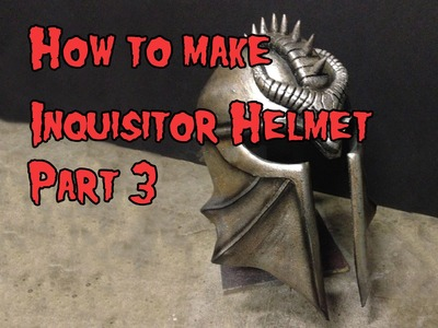 How to Make the Inquisitor Helmet from Foam Part 3