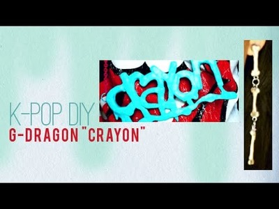 "K-POP DIY | G-DRAGON ""CRAYON"""