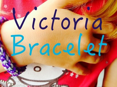 Rainbow Loom - Victoria Bracelet - Tutorial How To (Easy tuto facile français)