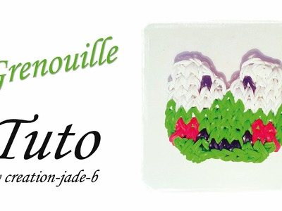 Tuto Rainbow Loom - Mural sans fond Grenouille !