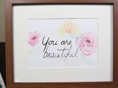 You are BEAUTIFUL - Water color painting