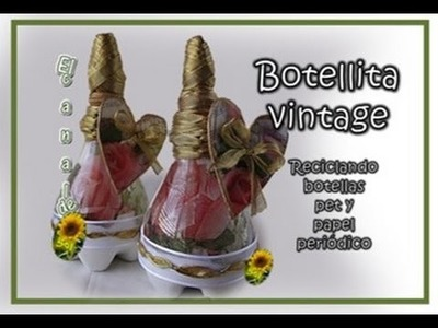 BOTELLITA VINTAGE   Reciclando botellas pet y papel periódico