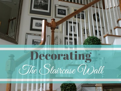 DECORATING: The Staircase Wall