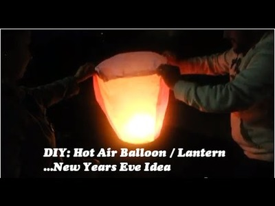 DIY: Hot Air Balloon (lantern). New Years Eve Idea.