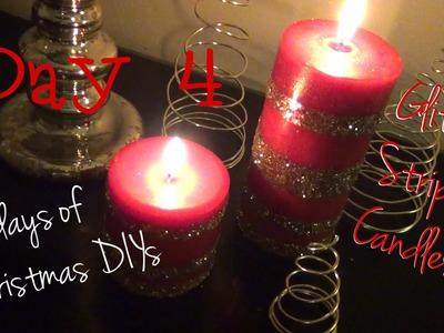 Glitter Striped Candles ♥ 12 Days of Christmas DIYs - Day Four