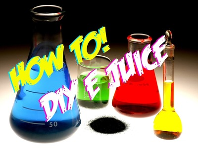 HOW TO: MAKING DIY E JUICE LIKE A BOSS!!!!