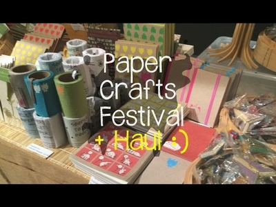 Paper Crafts Festival + Haul
