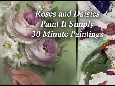 Roses and Daisies 30 Minute Paint It Simply