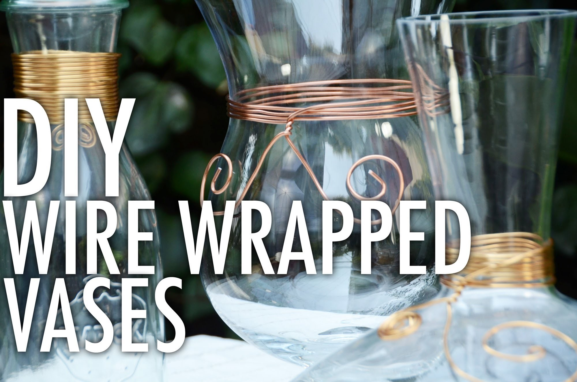 DIY Wire Wrapped Vases with Mr. Kate