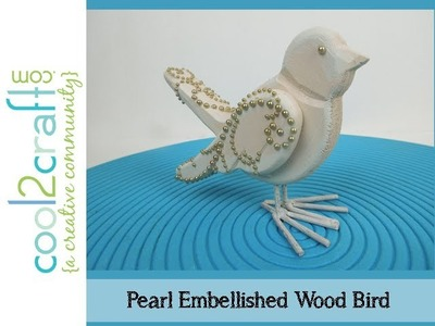 How to Make a Zva Creative Pearl Embellished Wood Bird by Tiffany Windsor