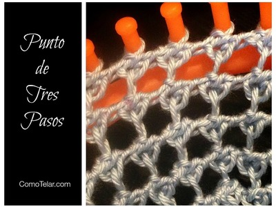 PUNTO de Tres Pasos en Telar Redondo - Three Step Stitch in Spanish