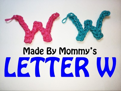 Rainbow Loom Letter W Charm Using Just the Hook