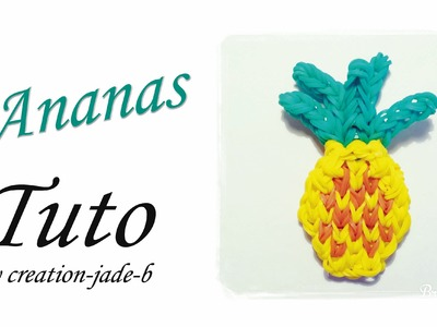 Tuto Rainbow Loom - Mural Ananas Fruit !