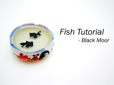 [TUTORIAL] - Black Moor Fish