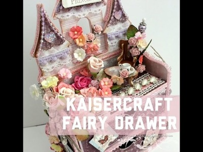 Tutorial - Kaisercraft Fairy Drawer shabby chic