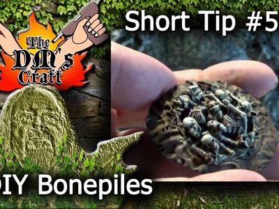DIY Miniature BONEPILES for D&D games (DM's Craft, Short Tip #58)