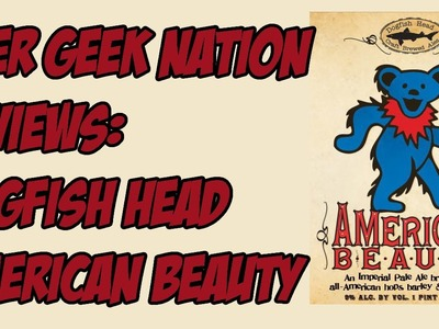 Dogfish Head American Beauty (Grateful Dead Beer)| Beer Geek Nation Craft Beer Reviews